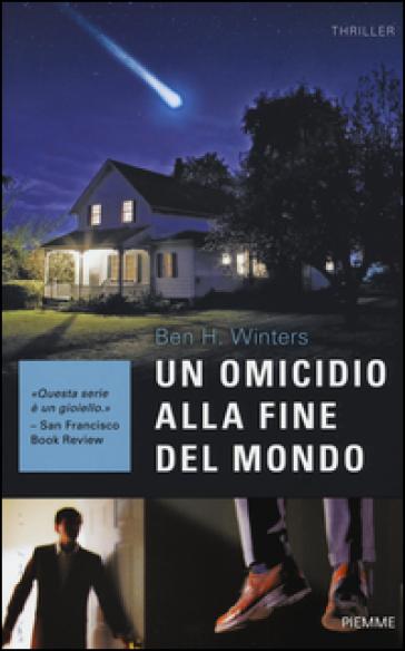 Un omicidio alla fine del mondo - Ben H. Winters | Rochesterscifianimecon.com