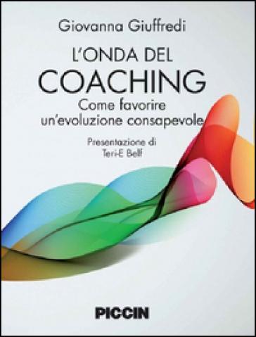 L'onda del coaching. Come favorire un'evoluzione consapevole - Giovanna Giuffredi | Rochesterscifianimecon.com