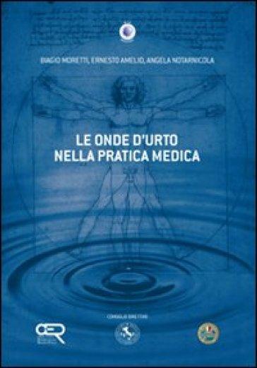 Le onde d'urto nella pratica medica - Angela Notarnicola | Ericsfund.org