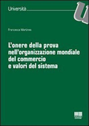 L'onere della prova nell'organizzazione mondiale del commercio e valori del sistema - Francesca Martines |
