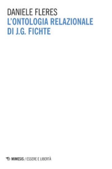 L'ontologia relazionale di J. G. Fichte - Daniele Fleres pdf epub