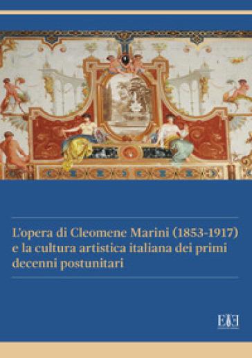 L'opera di Cleomene Marini (1853-1917) e la cultura artistica italiana dei primi decenni postunitari - Edoardo Cosentino  