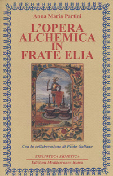 L'opera alchemica in frate Elia - Anna Maria Partini | Thecosgala.com