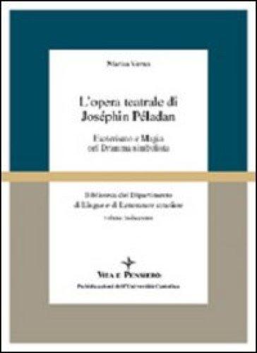 L'opera teatrale di Joséphin Péladan. Esoterismo e magia nel dramma simbolista - Marisa Verna pdf epub