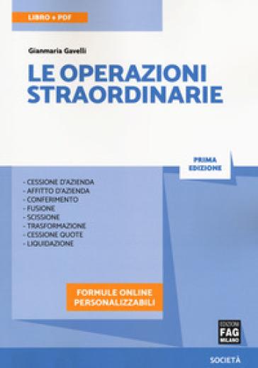 Le operazioni straordinarie. Con Contenuto digitale per download e accesso on line - Gianmaria Gavelli |