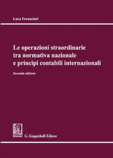 Le operazioni straordinarie tra normativa nazionale e principi contabili internazionali - Luca Fornaciari | Jonathanterrington.com