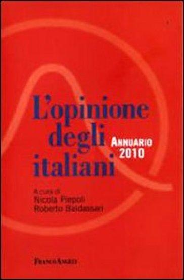 L'opinione degli italiani. Annuario 2010 - N. Piepoli | Rochesterscifianimecon.com