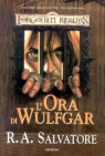 L'ora di Wulfgar. I sentieri della tenebra. Forgotten Realms. 2. - R. A. Salvatore | Rochesterscifianimecon.com