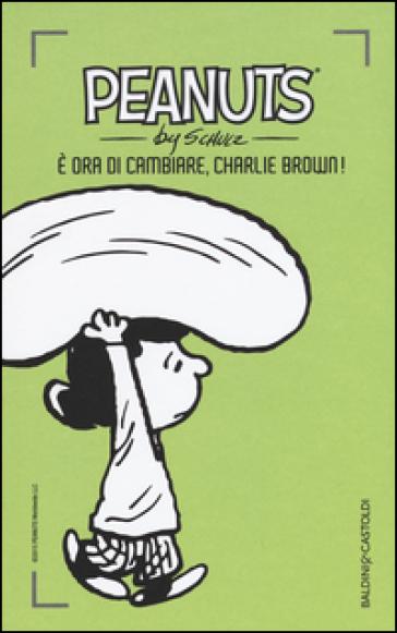 E ora di cambiare, Charlie Brown!. 20. - Charles Monroe Schulz | Ericsfund.org