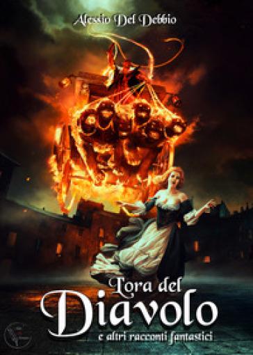 L'ora del diavolo e altri racconti fantastici - Alessio Del Debbio |