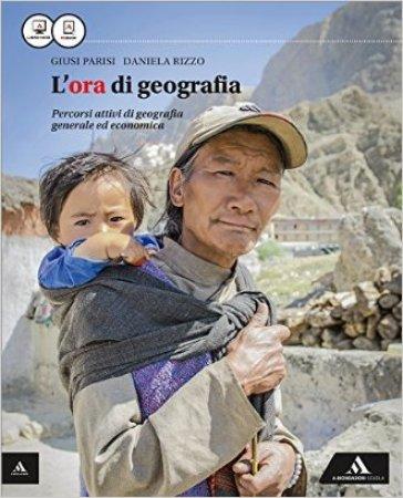 L'ora di geografia. Vol. unico. Con Atlante. Per le Scuole superiori. Con e-book. Con espansione online - Giusi Parisi  