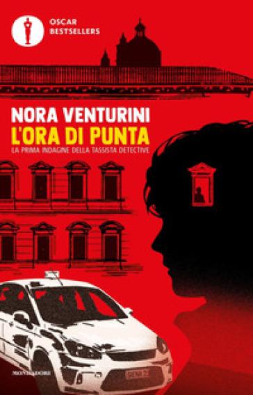 L'ora di punta. La prima indagine della tassista detective - Nora Venturini | Thecosgala.com