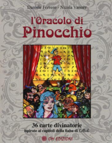 L'oracolo di Pinocchio. 36 carte divinatorie ispirate ai capitoli della fiaba di Collodi. Con 36 Carte - Daniele Ferrero   Thecosgala.com