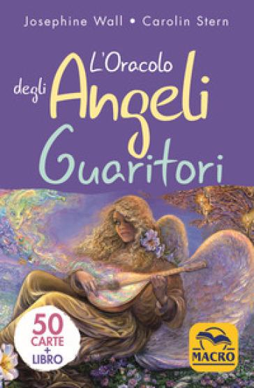 L'oracolo degli angeli guaritori. Con 50 Carte - josephine Wall   Rochesterscifianimecon.com