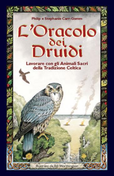 L'oracolo dei druidi. Lavorare con gli animali sacri della tradizione celtica - Stephanie Carr Gomm | Jonathanterrington.com