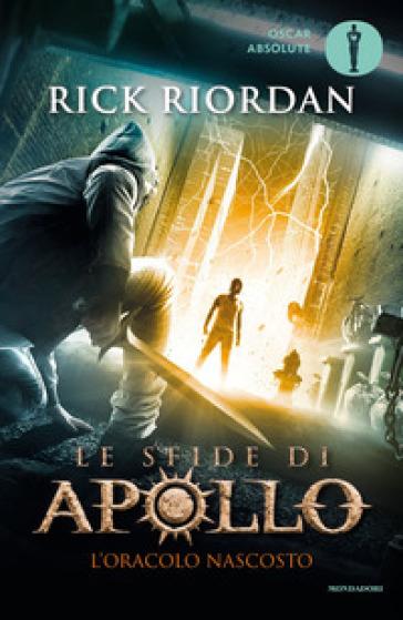 L'oracolo nascosto. Le sfide di Apollo. 1. - Rick Riordan | Thecosgala.com