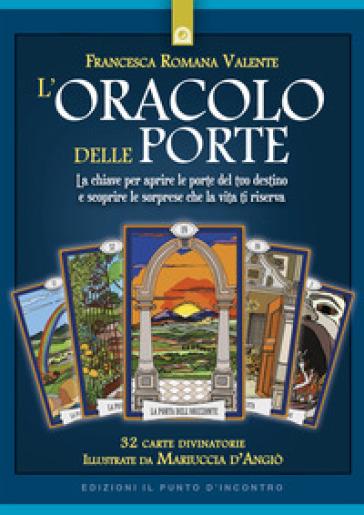 L'oracolo delle porte. Con 32 Carte - Francesca Romana Valente | Jonathanterrington.com