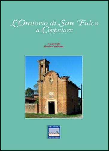 L'oratorio di San Fulco a Coppalara - Ilaria Carbone | Ericsfund.org