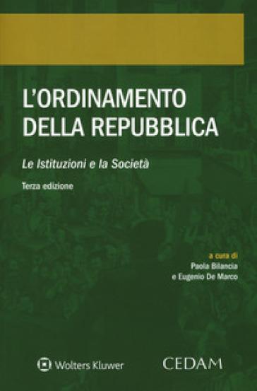 L'ordinamento della Repubblica. Le istituzioni e la società - P. Bilancia |