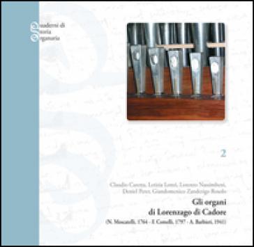 Gli organi di Lorenzago di Cadore (N. Moscatelli, 1764-F. Comelli, 1797-A. Barbieri, 1941)