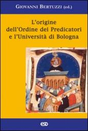 L origine dell ordine dei predicatori e l università di Bologna