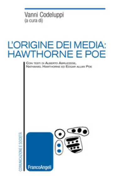 L'origine dei media: Hawthorne e Poe - V. Codeluppi | Rochesterscifianimecon.com