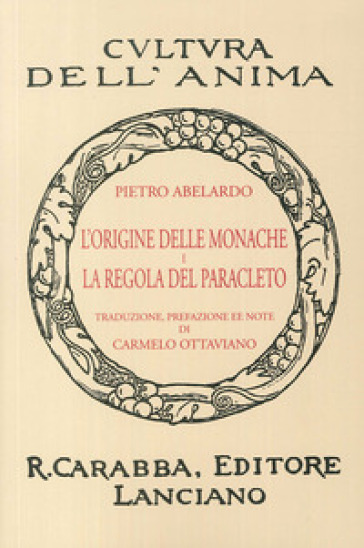 L'origine delle monache e la regola del Paracleto (rist. anast. 1936). Ediz. in facsimile - Pietro Abelardo | Kritjur.org