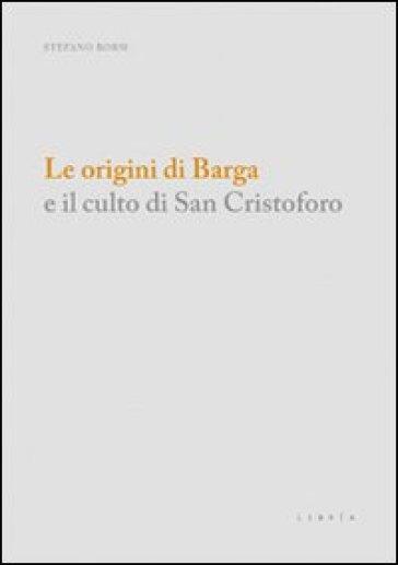 Le origini di Barga e il culto di san Cristoforo - Stefano Borsi   Kritjur.org