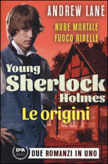 Le origini. Young Sherlock Holmes - Andrew Lane  