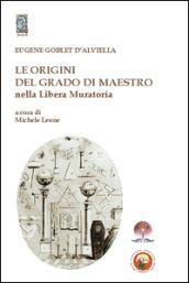 Le origini del grado di Maestro nella Libera Muratoria - Eugenio D'Alviella Globet