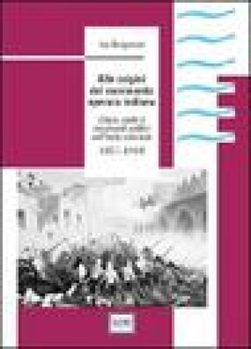 Alle origini del movimento operaio indiano. Classi, caste e movimenti politici nell'India coloniale 1857-1918 - Ivo Bergamini |