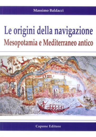 Le origini della navigazione: Mesopotamia e Mediterraneo antico - Massimo Baldacci | Ericsfund.org