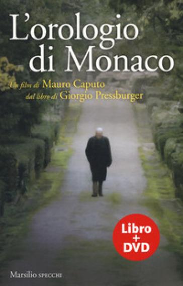 L'orologio di Monaco. Con DVD video - Giorgio Pressburger |