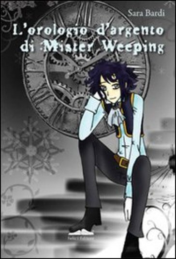 L'orologio d'argento di mister Weeping