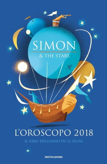 L'oroscopo 2018. Il giro dell'anno in 12 segni - Simon & The Stars |