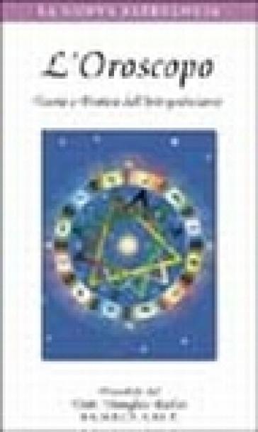 L'oroscopo. Teoria e pratica dell'interpretazione. Con videocassetta - Douglas Baker  