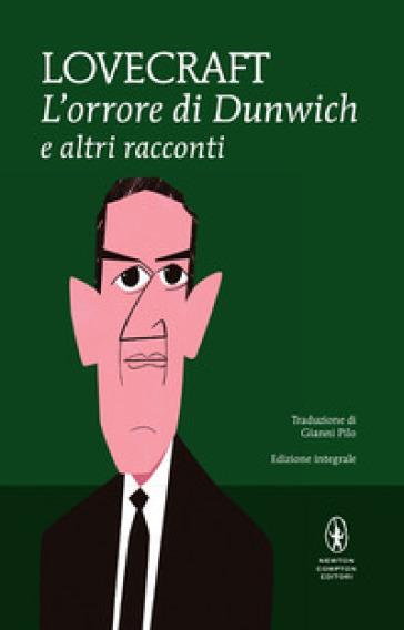L'orrore di Dunwich e altri racconti. Ediz. integrale - Howard Phillips Lovecraft | Ericsfund.org