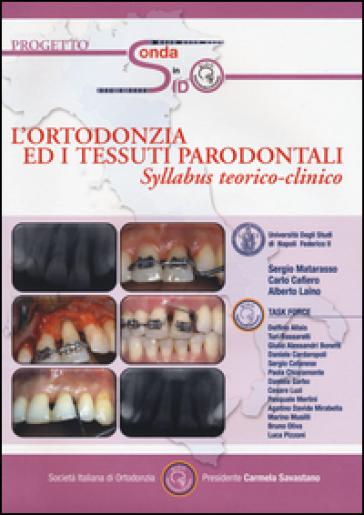 L'ortondonzia ed i tessuti parodontali. Syllabus teorico-clinico. Con CD-ROM