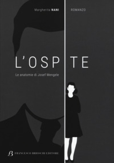 L'ospite. Le anatomie di Josef Mengele - Margherita Nani   Thecosgala.com