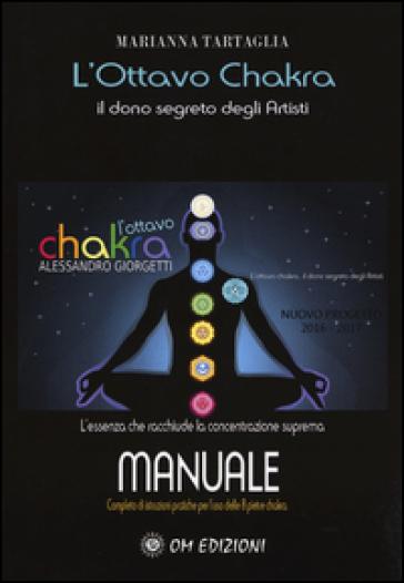 L'ottavo Chakra. Il dono segreto degli artisti - Marianna Tartaglia   Rochesterscifianimecon.com