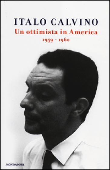 Un ottimista in America (1959-1960) - Italo Calvino   Rochesterscifianimecon.com