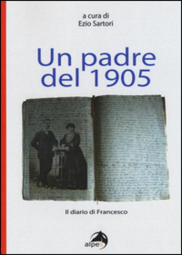 Un padre del 1905. Il diario di Francesco - E. Sartori   Kritjur.org