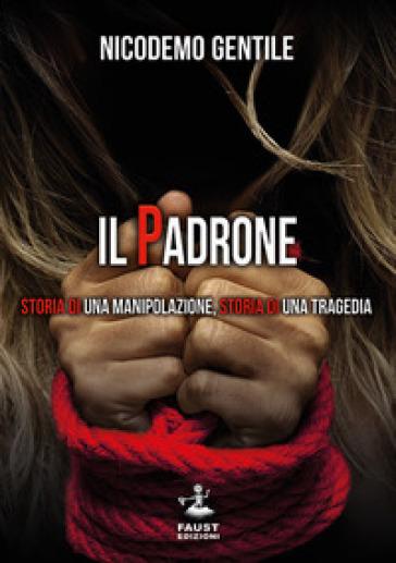 """""""Il Padrone"""", la recensione: Sara Di Pietrantonio rivive nelle pagine dell'ultimo libro dell'avvocato Nicodemo Gentile"""