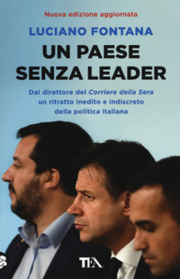 Un paese senza leader. Storie, protagonisti e retroscena di una classe politica in crisi - Luciano Fontana |
