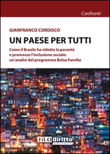 Un paese per tutti. Come il Brasile ha ridotto la povertà e promosso l'inclusione sociale: un'analisi del programma Bolsa Familia - Gianfranco Cordisco   Kritjur.org