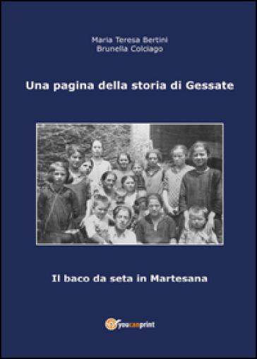 Una pagina della storia di Gessate. Il baco da seta in Martesana - Maria Teresa Bertini | Kritjur.org