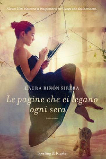 Le pagine che ci legano ogni sera - Laura Rinon Sirera |