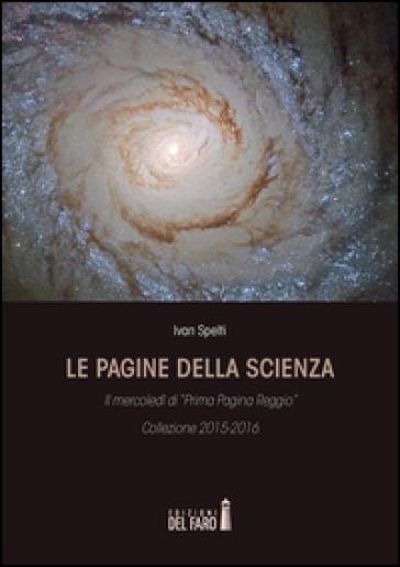 Le pagine della scienza. Il mercoledì di «Prima Pagina Reggio» - Ivan Spelti | Jonathanterrington.com