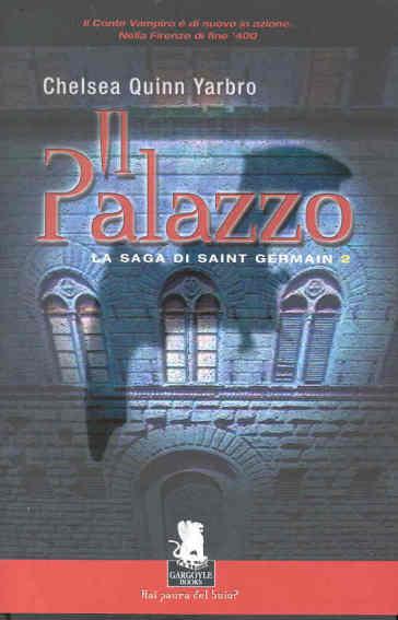 Il palazzo. La saga di Saint German. 2. - Chelsea Quinn Yarbro | Ericsfund.org