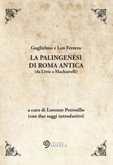 La palingenesi di Roma Antica (da Livio a Machiavelli) - Guglielmo Ferrero   Kritjur.org